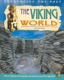 The Viking World (Excavating the Past)