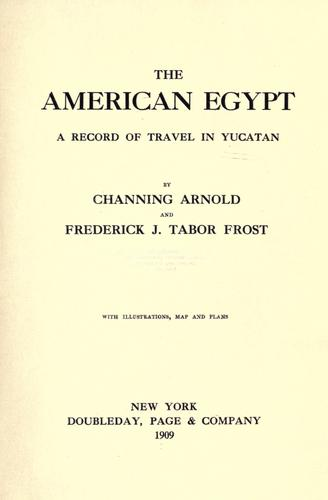 The American Egypt by Channing Arnold