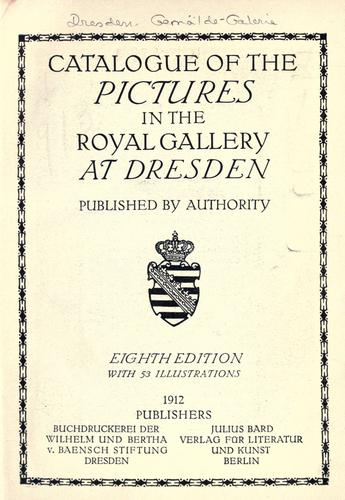 Catalogue of the pictures in the Royal Gallery at Dresden by Gemäldegalerie (Dresden, Germany)