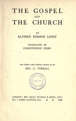 Evangile et l'Eglise by Alfred Firmin Loisy