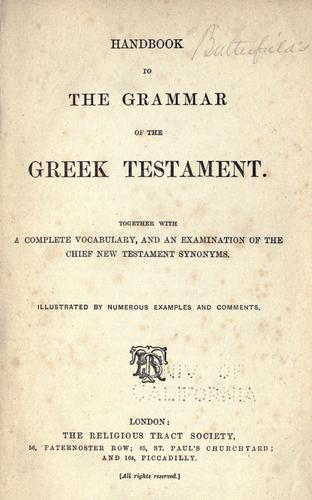 Handbook to the grammar of the Greek Testament by Samuel G. Green