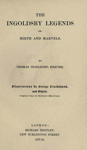 The Ingoldsby legends, or, Mirth and Marvels. by Thomas Ingoldsby