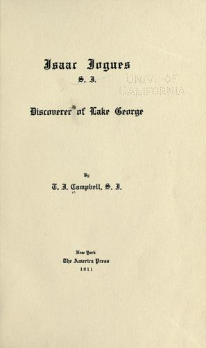 Isaac Jogues, S.J., discoverer of lake George by Thomas J. Campbell