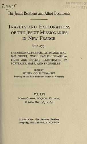 The Jesuit relations and allied documents by Jesuits.