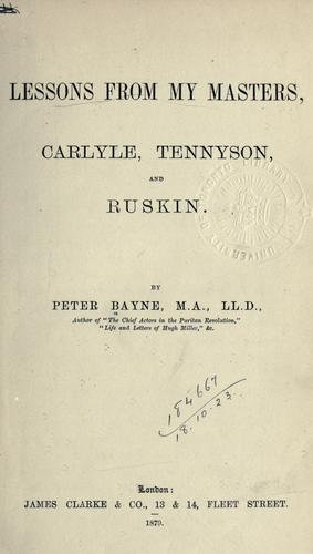Lessons from my masters, Carlyle, Tennyson and Ruskin.