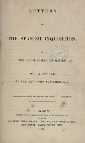 Letters on the Spanish Inquisition by Maistre, Joseph Marie comte de