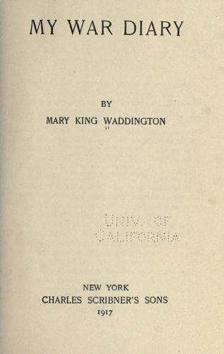 My War Diary by Mary Alsop King Waddington