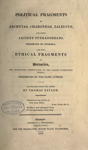 Political fragments of Archytas, Charondas, Zaleucus, and other ancient Pythagoreans, preserved by Stobæus; and also, Ethical fragments of Hierocles ... preserved by the same author. by Taylor, Thomas