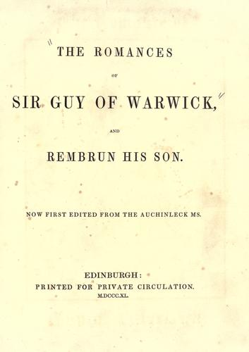 The romances of Sir Guy of Warwick and Rembrun his Son by