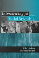Interviewing for social scientists by Hilary Arksey