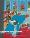 The Walter O. Evans collection of African American art by Andrea D. Barnwell