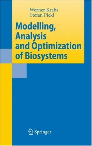 Modelling, analysis and optimization of biosystems by