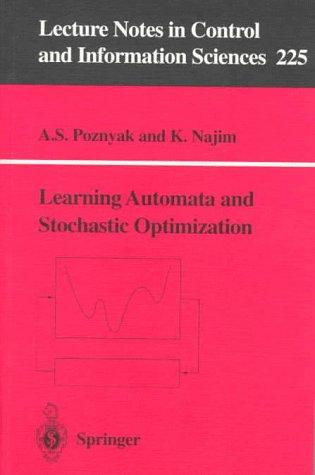 Learning automata and stochastic optimization by Alexander S. Poznyak