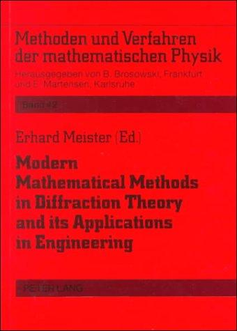 Modern Mathematical Methods in Diffraction Theory and Its Applications in Engineering by Erhard Meister