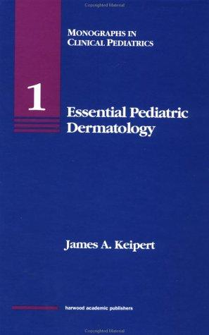 Essential pediatric dermatology by James A. Keipert