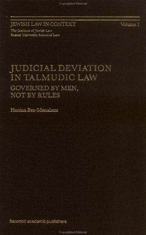Judicial Deviation in Talmudic Law by H. Ben-MenaheM
