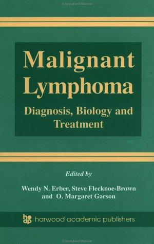 Malignant Lymphoma by Wendy N. Erber