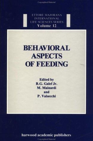 Behavioral aspects of feeding by Ettore Majorana International Centre for Scientific Culture. International School of Ethology. Workshop