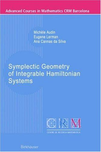 Symplectic Geometry of Integrable Hamiltonian Systems (Advanced Courses in Mathematics - CRM Barcelona) by Michèle Audin