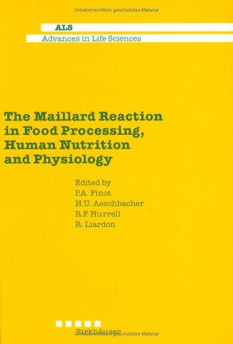 The Maillard Reaction in Food Processing, Human Nutrition and Physiology by P. Finot