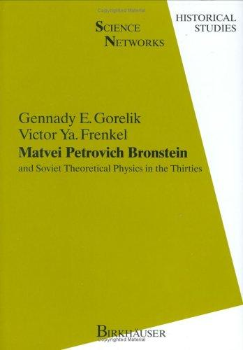 Matvei Petrovich Bronstein and Soviet theoretical physics in the thirties by G. E. Gorelik