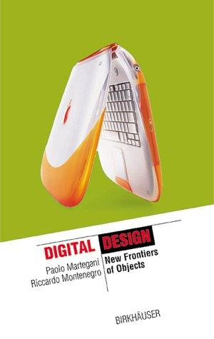 Digital design : new frontiers for the objects by Paolo Martegani