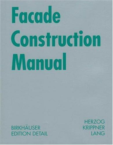 Facade Construction Manual (Construction Manuals) by Thomas Herzog, Roland Krippner, Werner Lang
