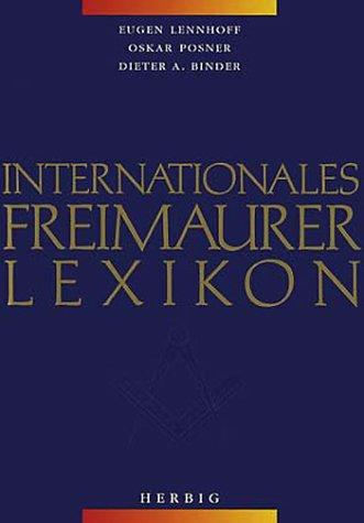 Internationales Freimaurerlexikon by Eugen Lennhoff