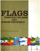 Flags through the ages and across the world by Whitney Smith