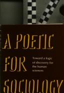 A poetic for sociology by Richard Harvey Brown
