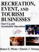 Recreation, event, and tourism businesses by Robert E. Pfister