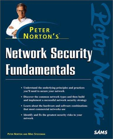 Peter Norton's Network Security Fundamentals by Peter Norton