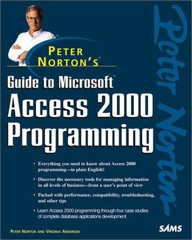 Peter Norton's Guide to Access 2000 Programming (Peter Norton (Sams)) by Peter Norton