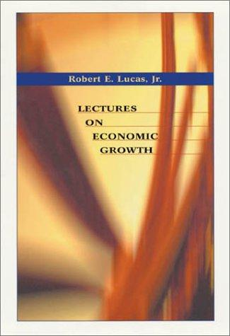 Lectures on Economic Growth by Robert E., Jr. Lucas