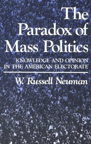 The paradox of mass politics by W. Russell Neuman