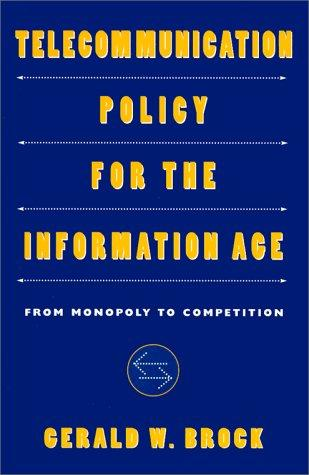 Telecommunication Policy for the Information Age