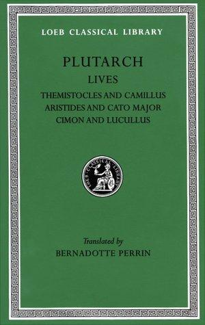 Parallel Lives, II, Themistocles and Camillus. Aristides and Cato Major. Cimon and Lucullus by Plutarch