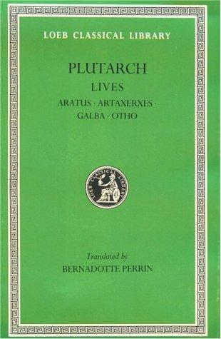 Parallel Lives, XI, Aratus. Artaxerxes. Galba. Otho. General Index by Plutarch