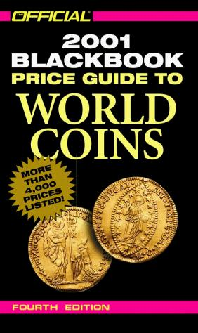 The Official 2001 Blackbook Price Guide to World Coins, 4th Edition (Official Price Guide to World Coins, 4th ed) by Marc Hudgeons, Thomas E. Jr Hudgeons