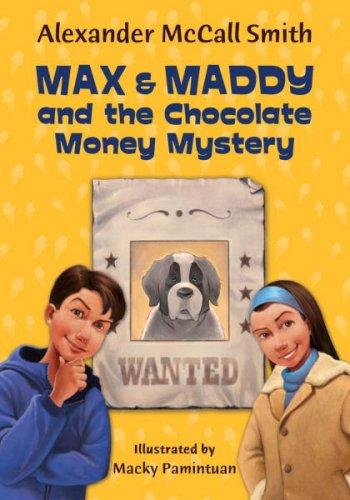 Max and Maddy and the Chocolate Money Mystery by Alexander McCall Smith