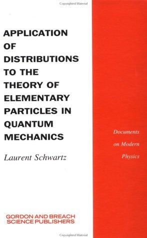 Application of distributions to the theory of elementary particles in quantum mechanics