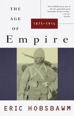 The age of empire, 1875-1914 by Eric Hobsbawm