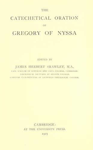 The  Catechetical oration of Gregory of Nyssa by Gregory of Nyssa, Saint
