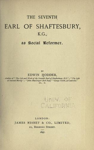 The seventh Earl of Shaftesbury, K.G., as social reformer by Edwin Hodder