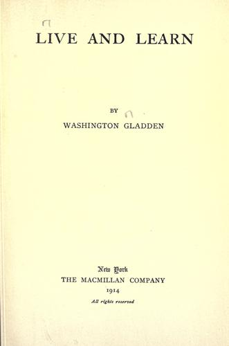 Live and learn by Washington Gladden