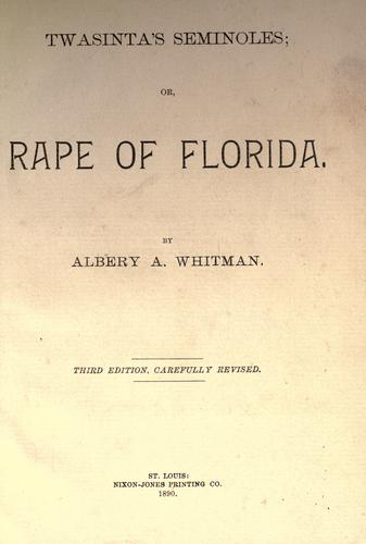Twasintas's seminoles, or, Rape of Florida by Albery Allson Whitman