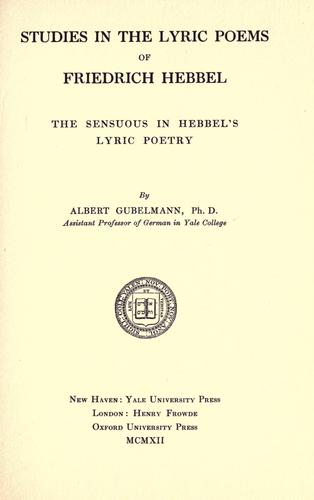 Studies in the lyric poems of Friedrich Hebbel by Albert Edward Gubelmann