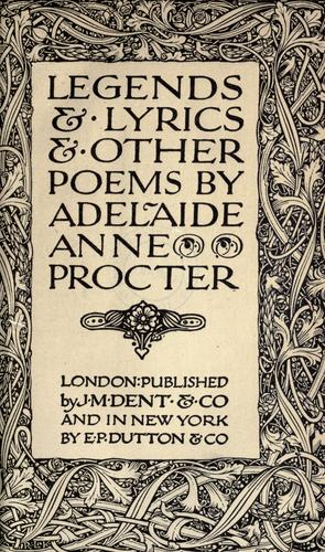 Legends & lyrics & other poems by Adelaide Anne Procter