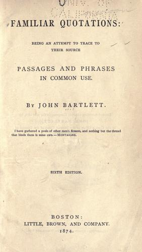 Familiar Quotations by Bartlett, John, Bartlett, John