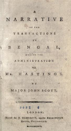 A narrative of the transactions in Bengal, during the administration of Mr. Hastings by Scott Major